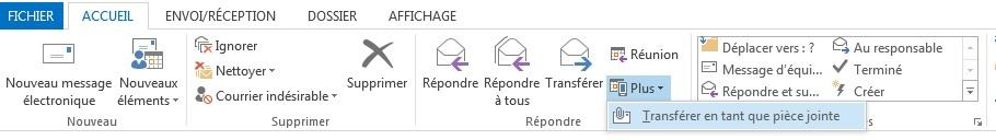 Outlook 2013 - Windows - Cliquer sur Plus, Transférer un courriel en tant que pièce jointe