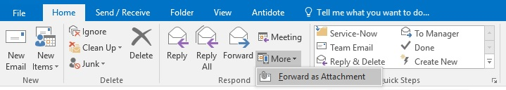 Outlook 2016 - Windows - click more, then select Forward an email as an attachment